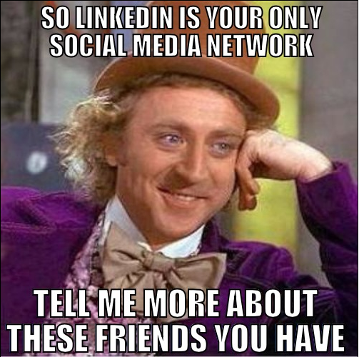 Linkedin is my only social network.